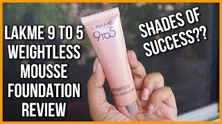 LAKME 9 to 5 WEIGHTLESS MOUSSE FOUNDATION   REVIEW, DEMO & WEAR TEST   Stacey Castanha