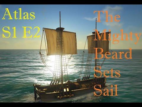 The Mighty Beard Sets Sail!! Let's Play Atlas S1 E2