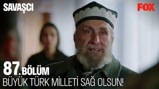 Büyük Türk Milleti sağ olsun! Savaşçı 87. Bölüm