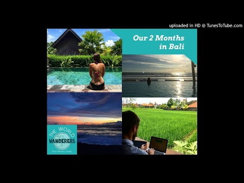Our 2 Months in Bali