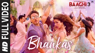 bhankas Full Video Song Baaghi 3, Tiger Shroff, Shraddha Kapoor, Ek Aankh Maru To Baaghi 3,