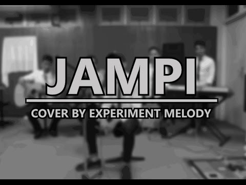 JAMPI - Hael Husaini (cover by Experiment Melody)