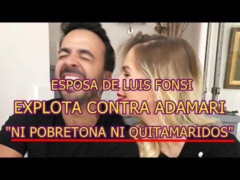 esposa de LUIS FONSI explota contra ADAMARI LÒPEZ REVIVE EL PASADO