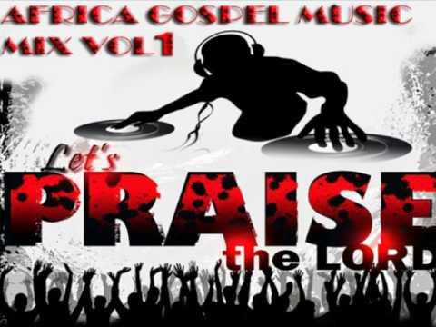 Africa Gospel music 1 mix 2016 /  Nigeria Gospel music