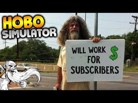 """Hobo Tough Life Gameplay - """"WILL WORK FOR SUBSCRIBERS!!!""""  - Let's Play Walkthrough"""