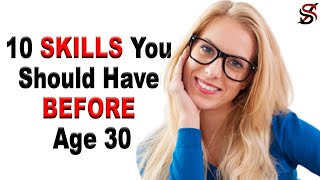 10 Important Skills You Should Have Before Age 30