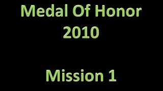 Medal Of Honor (2010) - Mission 1; First In (PS3 HD / No Commentary)