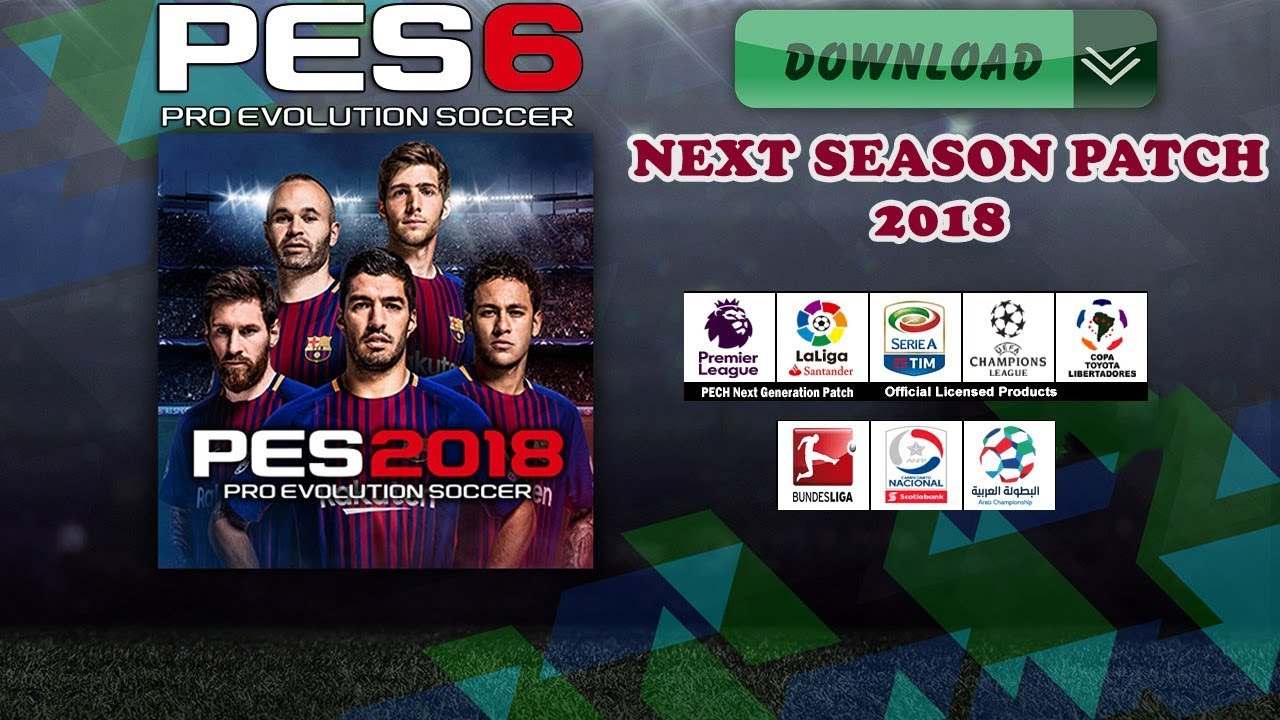 PES6 Next Season Patch 2018 • Download & Install • (PC/HD