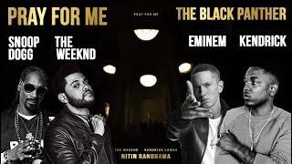 The Weeknd, Eminem, Kendrick Lamar & Snoop Dogg - Pray For Me (Audio)