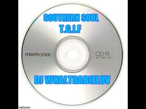 "*Southern Soul / Soul Blues - R&B Mix 2016 - ""T.G.I.F. - Happy Hour"" (Dj Whaltbabieluv)"