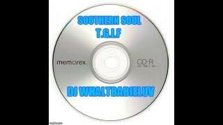 """*Southern Soul / Soul Blues - R&B Mix 2016 - """"T.G.I.F."""" (Dj Whaltbabieluv)"""