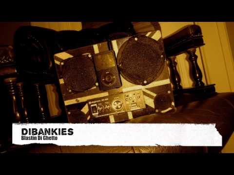 Dibankies - Blasting Di Ghetto Pt. 1
