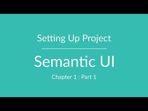 Semantic UI: Part 1 - Setting up Project