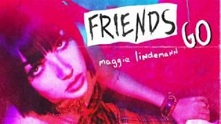 Maggie Lindemann - Friends Go [Official Audio]