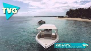 Ben E. King - Stand By Me (Shèmce Remix)