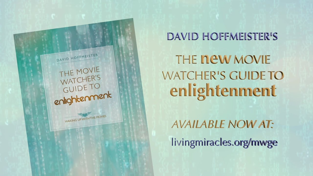 The Movie Watcher's Guide to Enlightenment - A Course in Miracles - Waking Up with the Movies O