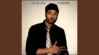 Provided to YouTube by CDBaby I Love You · Lejuan Chism I Love You ...