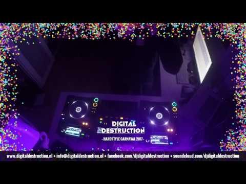 Digital Destruction - Hardstyle Carnaval 2017