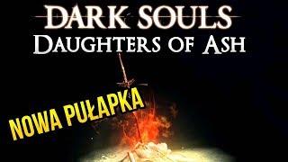Zagrajmy w Dark Souls: Daughters of Ash - OGNISKO PUŁAPKA?! | MOD [#05 Archiwum]