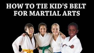 How to Tie Kids Belt for Martial Arts