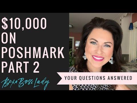 How I made $10,000 on Poshmark Part 2 FAQ's!!!