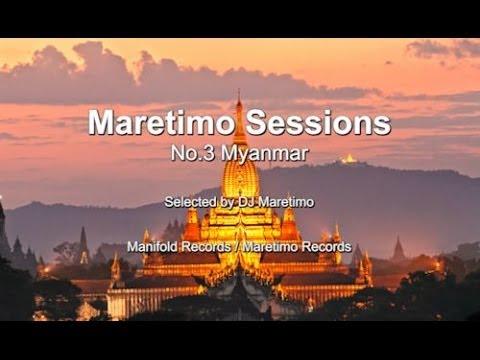 Maretimo Sessions - No.3 Myanmar - Selected by DJ Maretimo, HD, 2018, Mystic Bar & Buddha Sounds