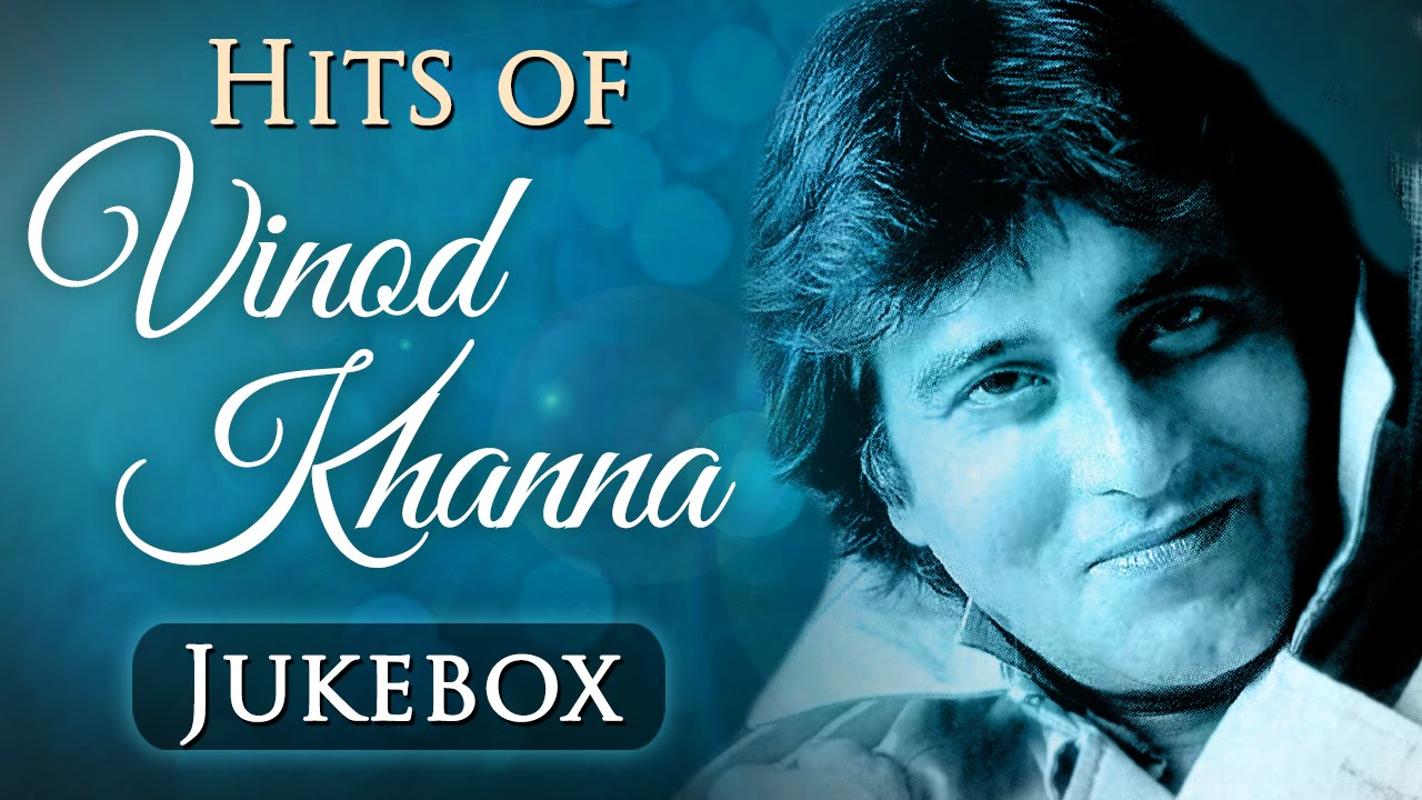 Best Of Vinod Khanna Superhit Song Collection Hd Jukebox Bollywood Evergreen Hindi Songs Youtube