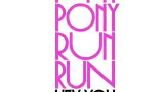 Pony Pony Run Run - Hey You (Crystal Fighters Remix)
