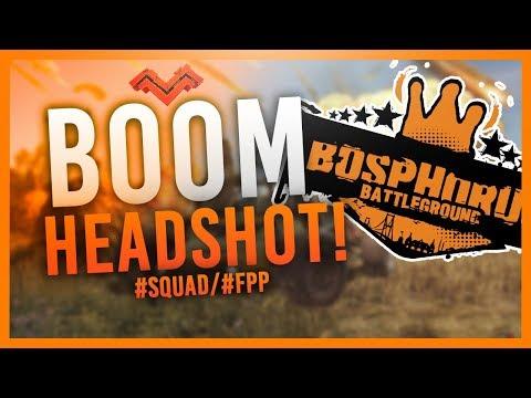 BOOM HEADSHOT w/ BOSPHORUS - #SQUAD #FPP