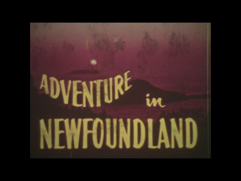 "National Film Board Of Canada 16mm Short, ""Adventure In Newfoundland""- 1964"