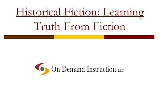 Historical Fiction: Learning Truth From Fiction