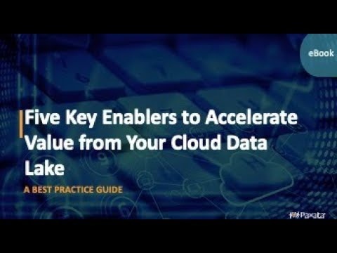 eBook: 5 Key Enablers to Accelerate Value From Your Cloud Data Lake - Best Practice Guide (Paxata)