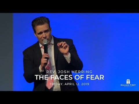 Rev. Josh Herring – The Faces of Fear