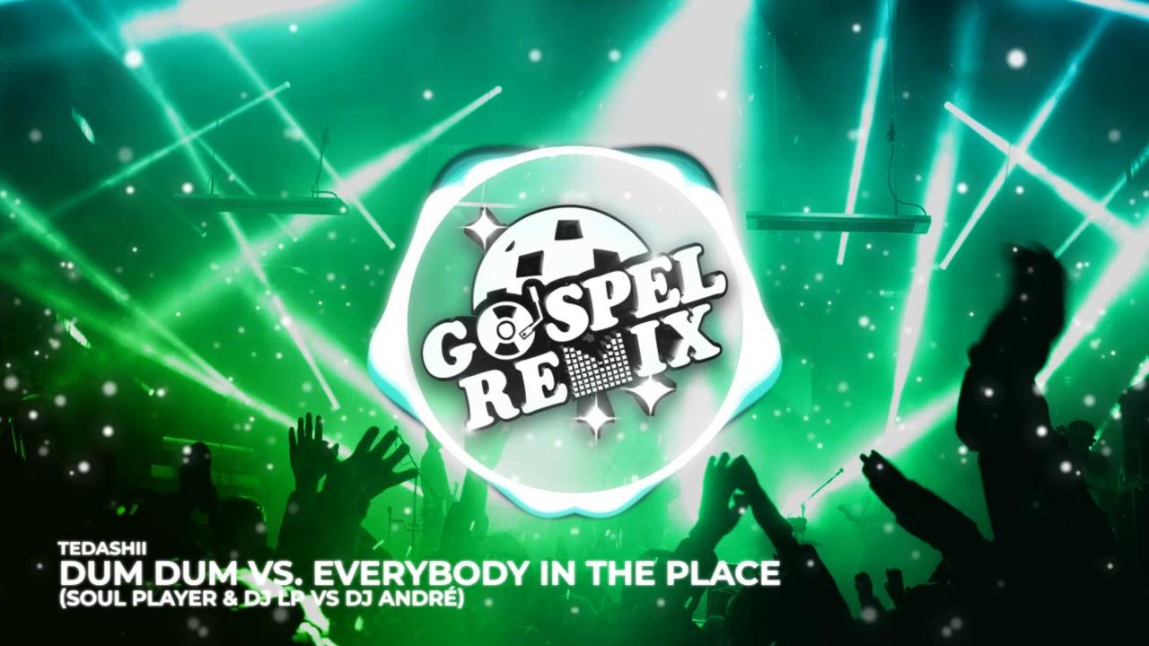 Soul Player & DJ LP, Tedashii - Dum Dum (DJ André Remix) [Electro House Gospel]