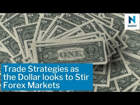 Trade Strategies as the Dollar looks to Stir Forex Markets