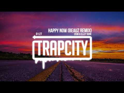 Zedd & Elley Duhé - Happy Now (BEAUZ Remix) [Lyrics]