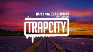 zedd elley duhé   happy now beauz remix