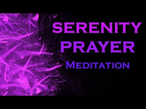 SERENITY PRAYER Meditation ~ Most POWERFUL Meditation
