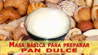 Masa básica para preparar pan dulce