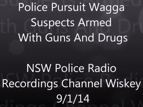 NSW Police Pursuit 9th January 2014 Offenders Armed With Guns
