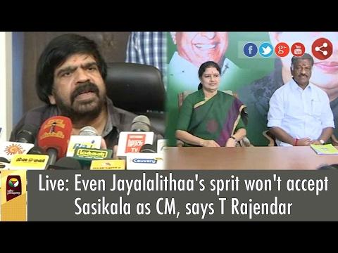 T Rajendar Criticizes Sasikala says, Jayalalithaa's Spirit Won't Accept as TN CM | PRESS MEET