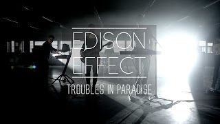 Edison Effect - Troubles In Paradise