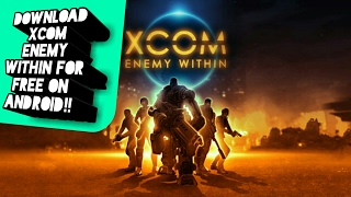 How To Download Xcom Enemy Within For Free On Any Android Device