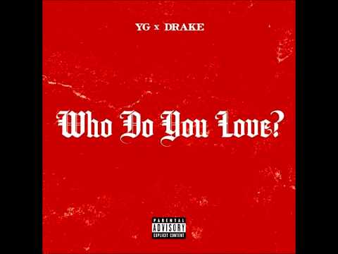 YG - Who Do You love? Ft. Drake Type Beat