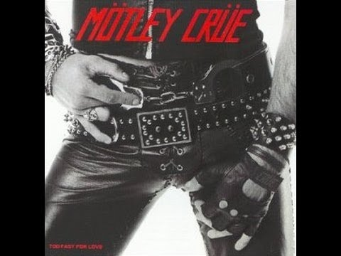 Motley Crue   Too Fast for Love Full Album