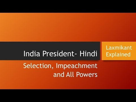 UPSC 2017 (India Polity) President: Selection, Impeachment, Powers, Laxmikant Explained - Hindi