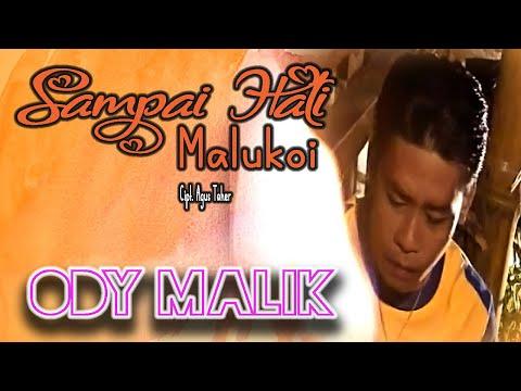 Ody Malik - Sampai Hati Malukoi