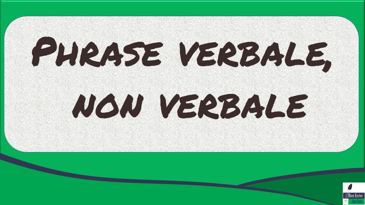 Phrase verbale, non verbale - YouTube