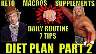 Diet Plan Part 2: Keto, Macros, Supplements, My Daily Diet Routine, Seven Diet Tips (Episode #13)