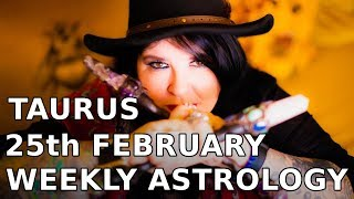 Taurus Weekly 25th Feb 2019 YOU CAN DO IT!